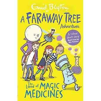 The Land of Magic Medicines: A Faraway Tree Adventure (Blyton Colour Reads) (Paperback) by Blyton Enid