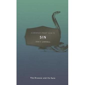 A Christian's Pocket Guide to Sin: The Disease and Its Cure (Paperback) by Campbell Iain