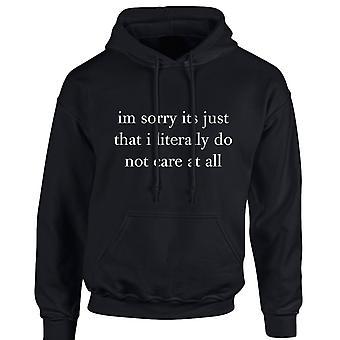 Jag är ledsen det är precis som jag inte bryr mig på alla roliga Unisex Hoodie 10 färger (S-5XL) av swagwear
