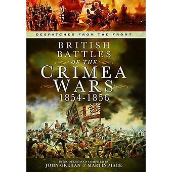 Britse veldslagen van de oorlogen van de Krim 18541856 door John Grehan & Martin Mace