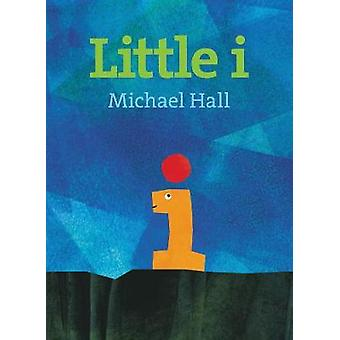 Little I by Michael Hall - 9780062383006 Book