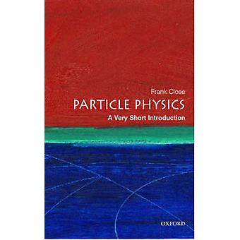 Particle Physics - a Very Short Introduction - A Very Short Introductio