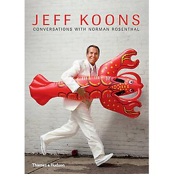 Jeff Koons - Conversations with Norman Rosenthal by Jeff Koons - Norma