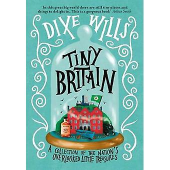 Tiny Britain - A Collection of the Nation's Overlooked Little Treasure