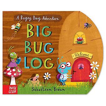 Big Bug Log by Sebastien Braun - 9780857635969 Book