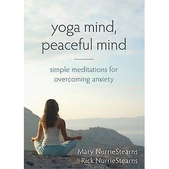 Yoga esprit - esprit paisible - méditations simples pour surmonter l'anxiété