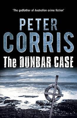 The Dunbar Case (Main) by Peter Corris - 9781743317518 Book