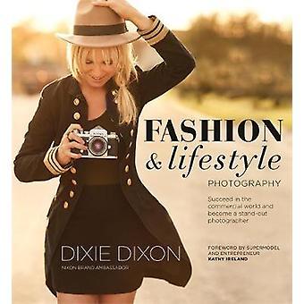 Mode en Lifestyle fotografie door Dixie Dixon - 9781781574225 boek