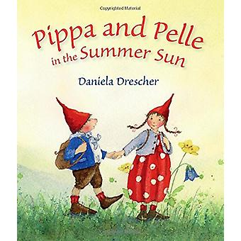 Pippa and Pelle in the Summer Sun by Daniela Drescher - 9781782503798