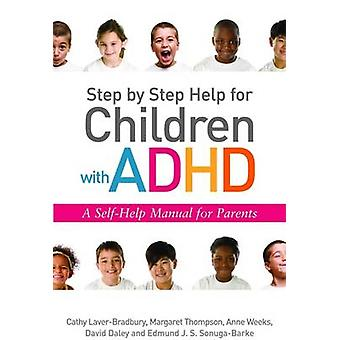 Step by Step Help for Children with ADHD - A Self-Help Manual for Pare