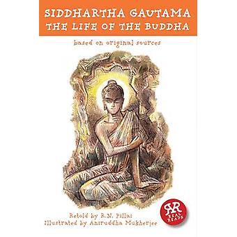 Siddhartha Gautama - The Life of the Buddha (Adapted edition) by Aniru
