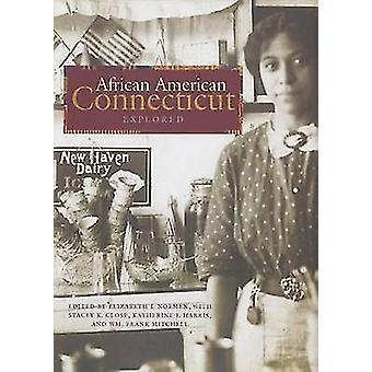 African American Connecticut Explored by Elizabeth J. Normen - Wm. Fr