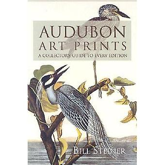 Audubon Art Prints - A Collector's Guide to Every Edition by Bill Stei