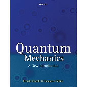 Quantum Mechanics - A New Introduction by Kenichi Konishi - Giampiero