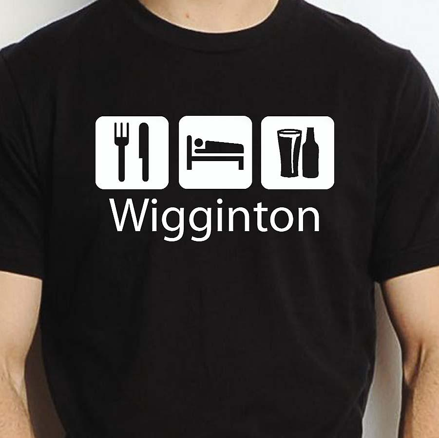 Eat Sleep Drink Wigginton Black Hand Printed T shirt Wigginton Town