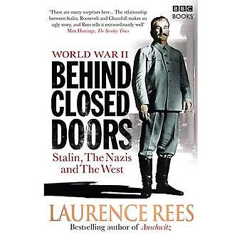 Andra världskriget: Bakom stängda dörrar - Stalin, nazisterna och väst