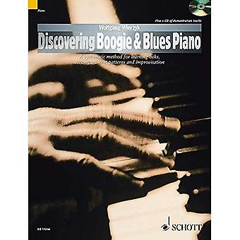 Discovering Boogie & Blues Piano: A Systematic Method for Learning Licks, Accompaniment Patterns and Improvisation...