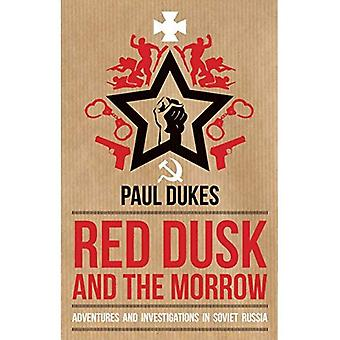 Röd skymning och morgondagen: äventyr och utredningar i sovjetiska Ryssland