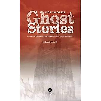 Cotswolds Ghost Stories: Shiver Your Way Around the Cotswolds