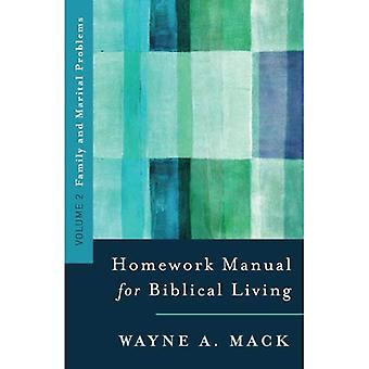 A Homework Manual for Biblical Counseling: Family and Marital Problems: 2 (Homework Manual for Biblical Living)