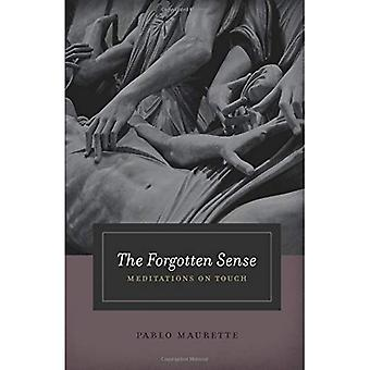The Forgotten Sense: Meditations on Touch