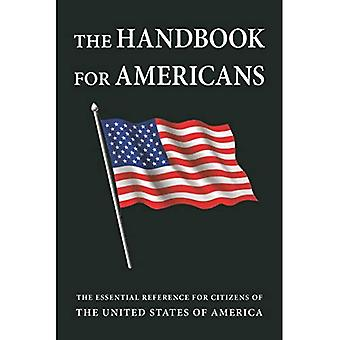 The Handbook For Americans,� Revised Edition: The Essential Reference for Citizens of the United States of America