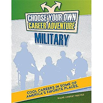 Choose Your Own Career Adventure in the Military (Bright Futures Press: Choose Your Own Career Adventure)