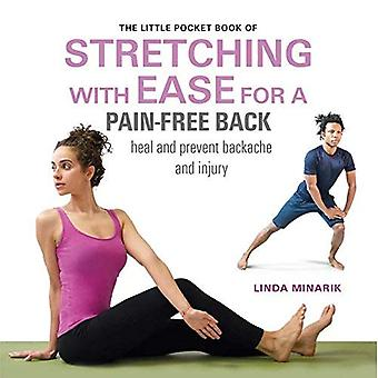 The Little Pocket Book of Stretching with Ease for a� Pain-free Back: Heal and Prevent Backache and Injury