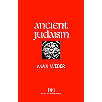 Ancient Judaism by Weber & Max