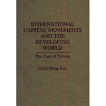 International Capital Movements and the Developing World The Case of Taiwan by Kuo & ChichHeng