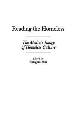 Reading the Homeless The Medias Image of Homeless Culture by Min & Eungjun