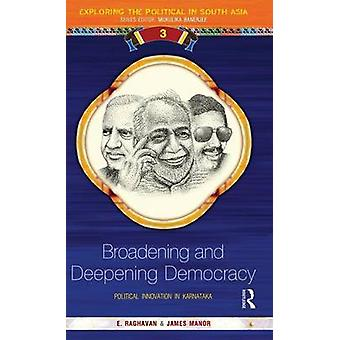 Broadening and Deepening Democracy  Political Innovation in Karnataka by Raghavan & E