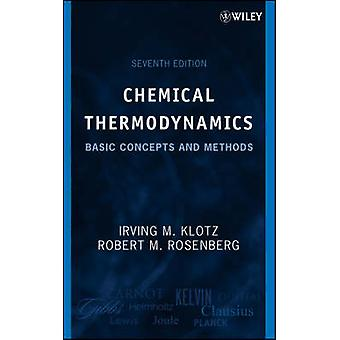 Chemical Thermodynamics Basic Concepts and Methods by Rosenberg & Robert M.