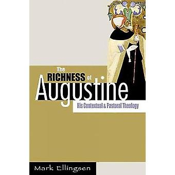 Reichtum des Augustinus seine inhaltliche und pastorale Theologie von Ellingsen & Mark