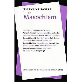 Essential Papers on Masochism by Hanly & Margaret Ann Fitzpatrick