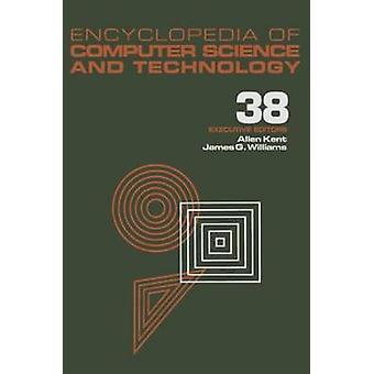 Encyclopedia of Computer Science and Technology Band 38 Ergänzung 23 Algorithmen für die Gestaltung von Multimedia-Speicherserver, Modelle und Architektur von Kent & Allen