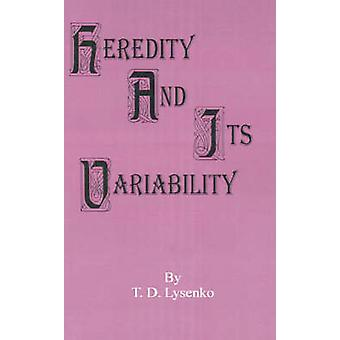 Heredity and Its Variability by Lysenko & T. D.