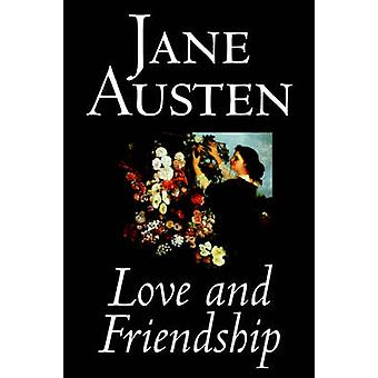 Love and Friendship by Jane Austen Fiction Classics by Austen & Jane