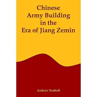 Kinesiska armén byggnad i eran av Jiang Zemin av Scobell & Andrew
