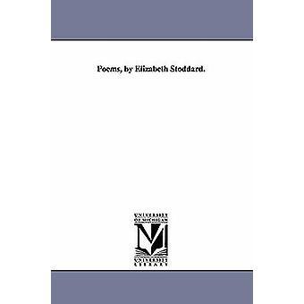 Dikt av Elizabeth Stoddard. av Stoddard & Elizabeth