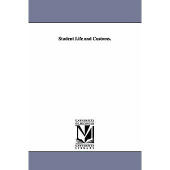 Student Life and Customs. by Sheldon & Henry Davidson