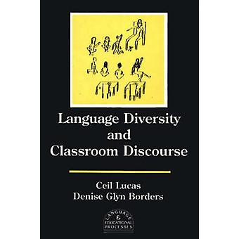 Language Diversity and Classroom Discourse by Lucas & Ceil