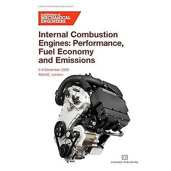 Internal Combustion Engines Performance Fuel Economy and Emissions 89 December 2009 by IMechE