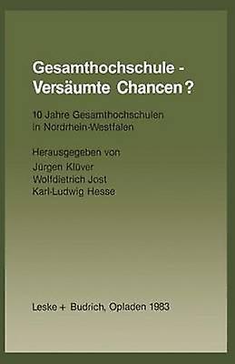 Gesamthochschule  Versumte Chancen  10 Jahre Gesamthochschulen in NordrheinWestfalen by Klver & Jrgen