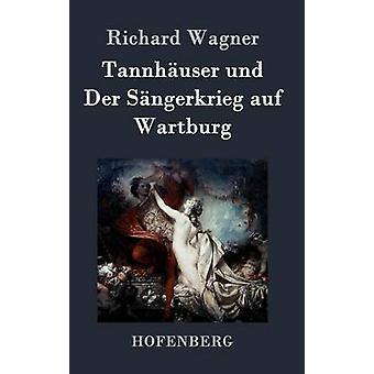 Tannhuser und an Der Sngerkrieg auf Wartburg af Wagner & Richard