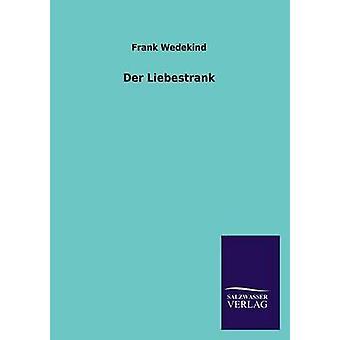 フランク ・ ヴェーデキント、劇作で der Liebestrank