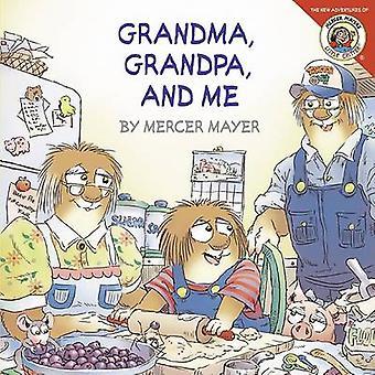 Grandma - Grandpa - and Me by Mercer Mayer - Mercer Mayer - 978006053