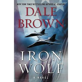 Iron Wolf by Dale Brown - 9780062262370 Book