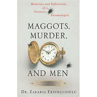 Maggots - Murder - and Men by Zakaria Erzinclioglu - 9780312311322 Bo