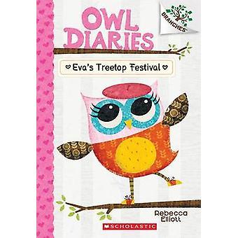Eva's Treetop Festival - A Branches Book (Owl Diaries #1) by Rebecca E